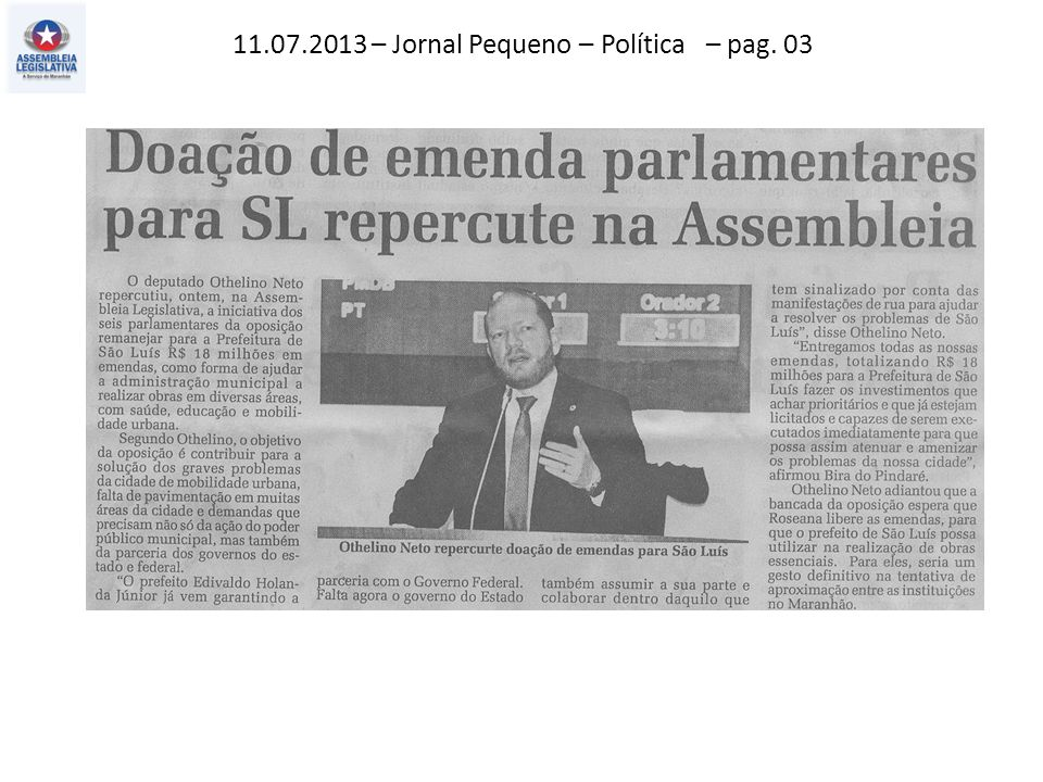 11.07.2013 – Jornal Pequeno –Atos Fatos – pag. 02