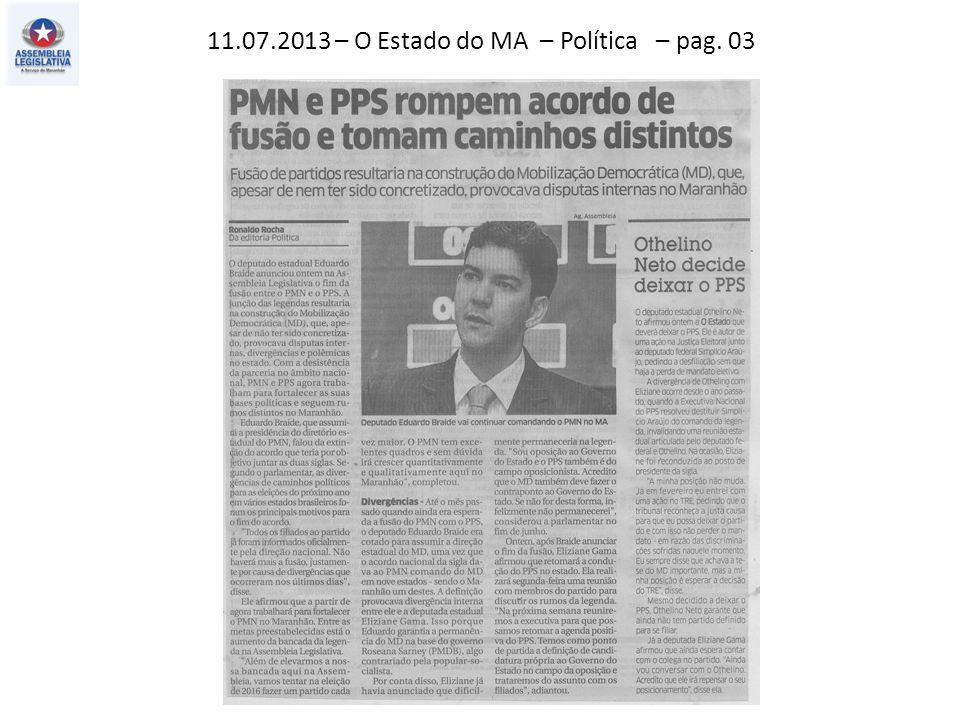 11.07.2013 – O Estado do MA – Política – pag. 03