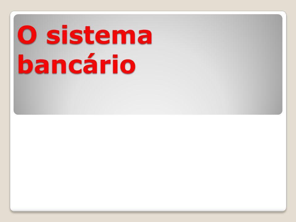 O sistema bancário