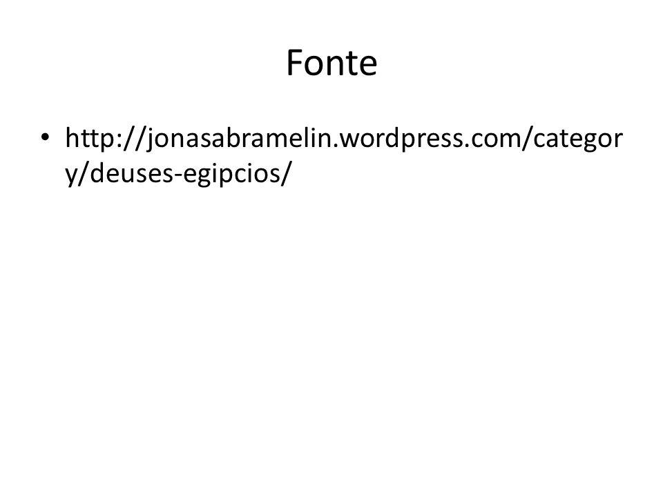 Fonte http://jonasabramelin.wordpress.com/categor y/deuses-egipcios/