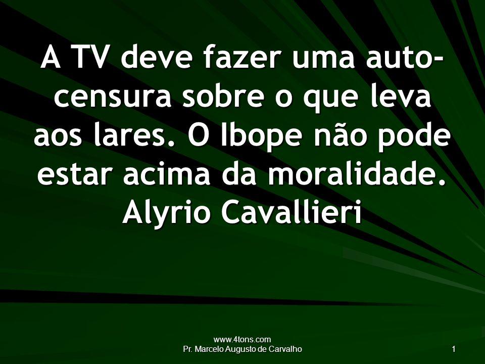 www.4tons.com Pr.Marcelo Augusto de Carvalho 2 A televisão é maravilhosa.