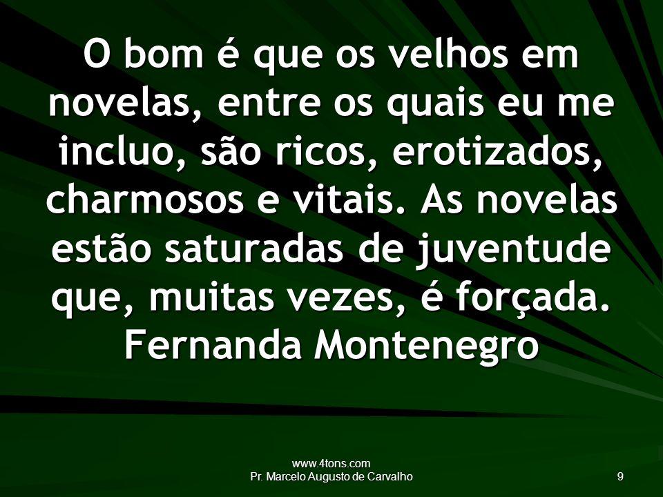 www.4tons.com Pr.Marcelo Augusto de Carvalho 20 Americanos não lêem, eles assistem a TV.