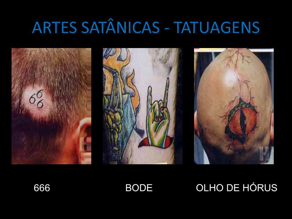 ARTES SATÂNICAS - TATUAGENS 666 BODE OLHO DE HÓRUS