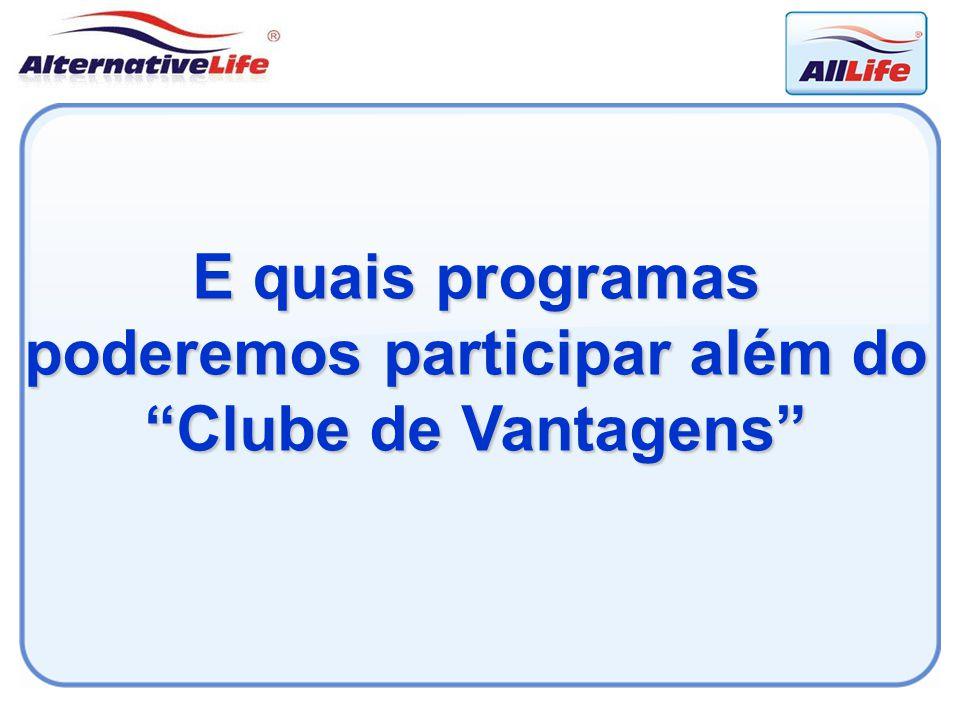 """E quais programas poderemos participar além do """"Clube de Vantagens"""""""