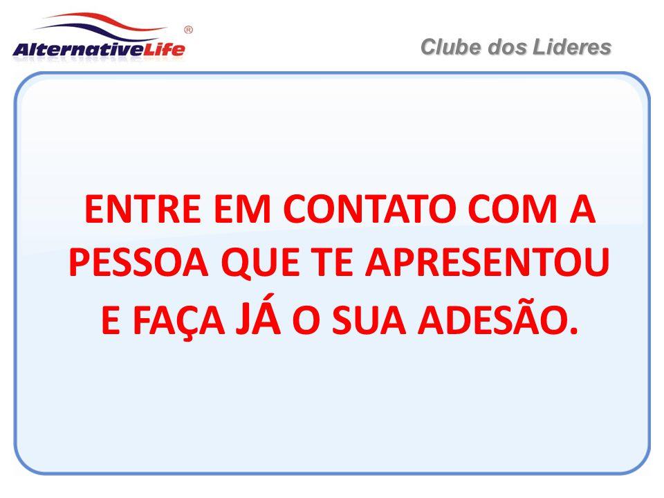 Clube dos Lideres ENTRE EM CONTATO COM A PESSOA QUE TE APRESENTOU E FAÇA JÁ O SUA ADESÃO.