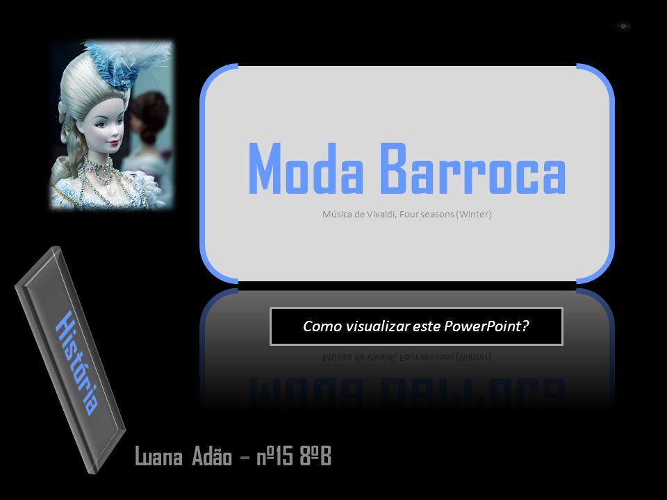 Luana Adão – nº15 8ºB Como visualizar este PowerPoint