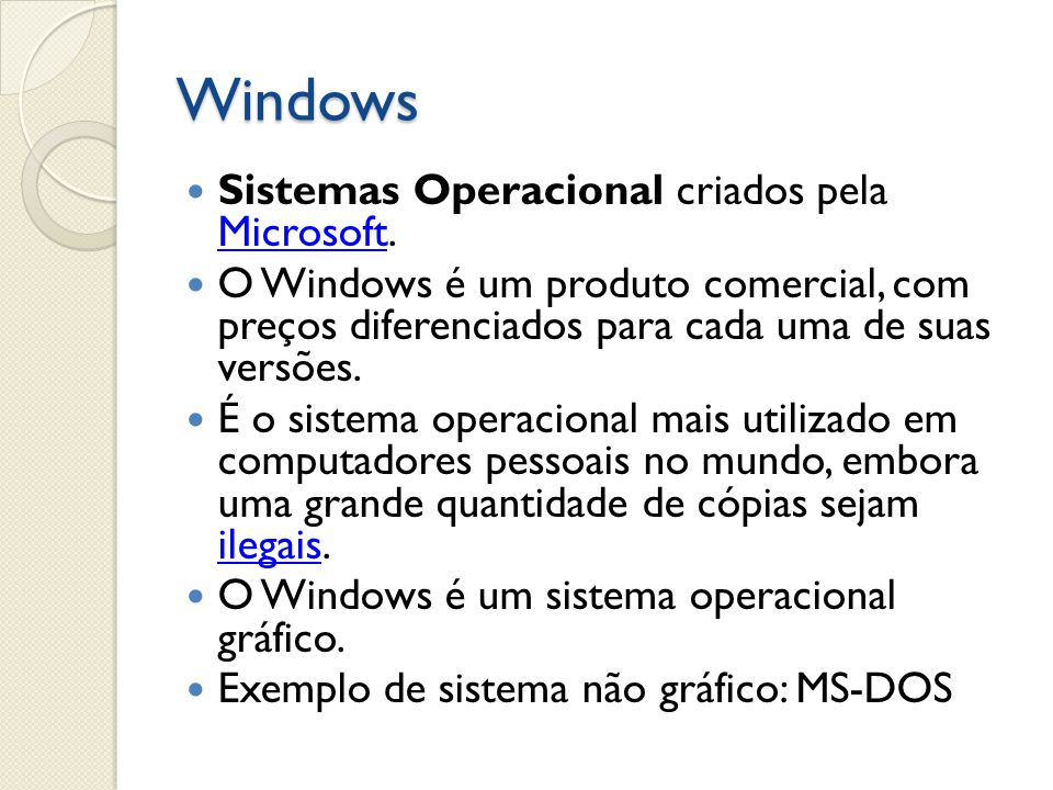 Características Multitarefa: permite trabalhar com diversos programas ao mesmo tempo.
