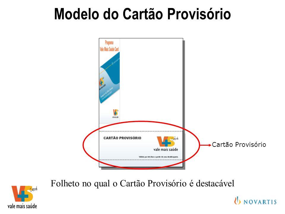 Validade de 60 dias após a adesão Modelo do Cartão Provisório Folheto no qual o Cartão Provisório é destacável Cartão Provisório