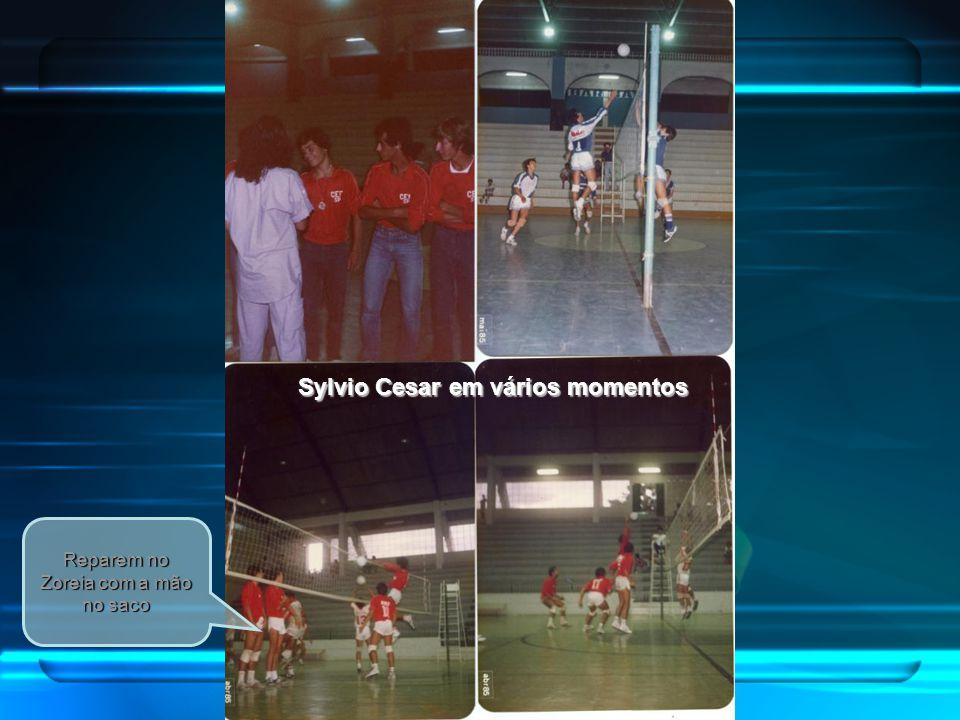 Sylvio Cesar em vários momentos Reparem no Zoreia com a mão no saco