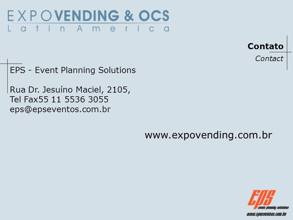 Contato Contact EPS - Event Planning Solutions Rua Dr. Jesuíno Maciel, 2105, Tel Fax55 11 5536 3055 eps@epseventos.com.br www.expovending.com.br