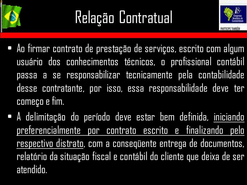 Relação Contratual Ao firmar contrato de prestação de serviços, escrito com algum usuário dos conhecimentos técnicos, o profissional contábil passa a
