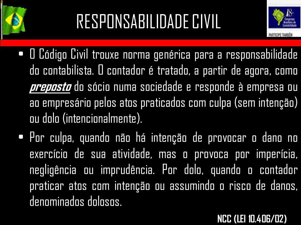 O Código Civil trouxe norma genérica para a responsabilidade do contabilista. O contador é tratado, a partir de agora, como preposto do sócio numa soc