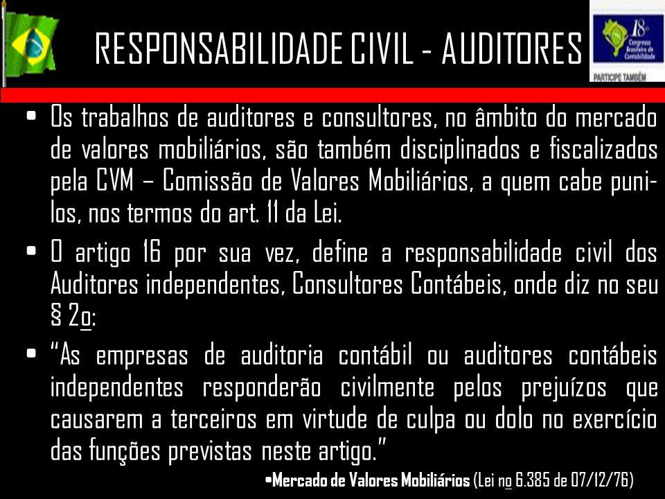 RESPONSABILIDADE CIVIL - AUDITORES Os trabalhos de auditores e consultores, no âmbito do mercado de valores mobiliários, são também disciplinados e fi