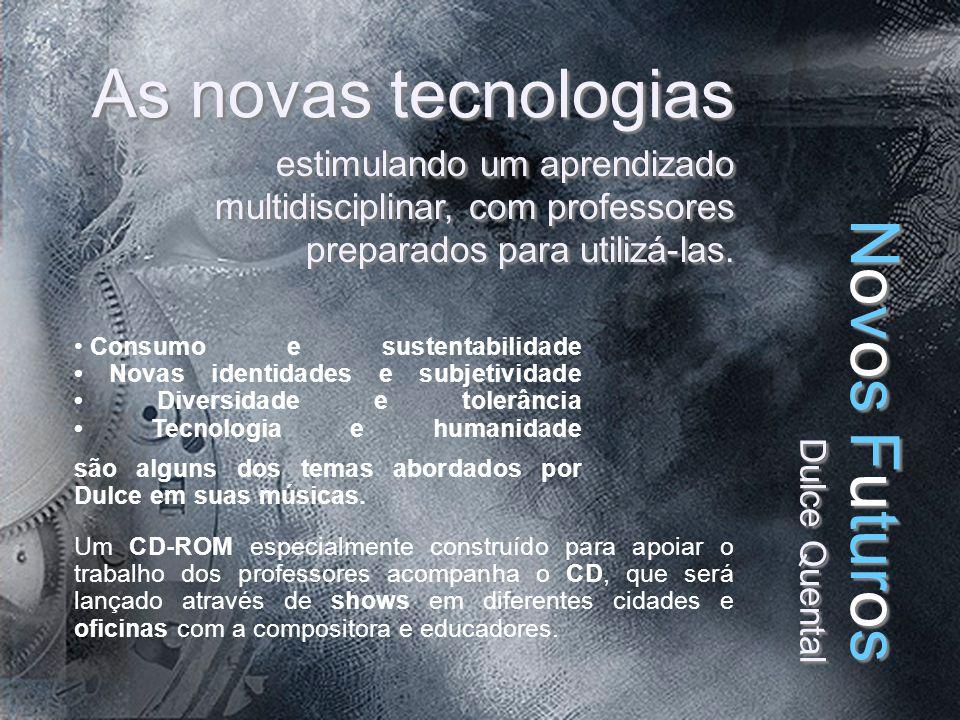 As novas tecnologias estimulando um aprendizado multidisciplinar, com professores preparados para utilizá-las.
