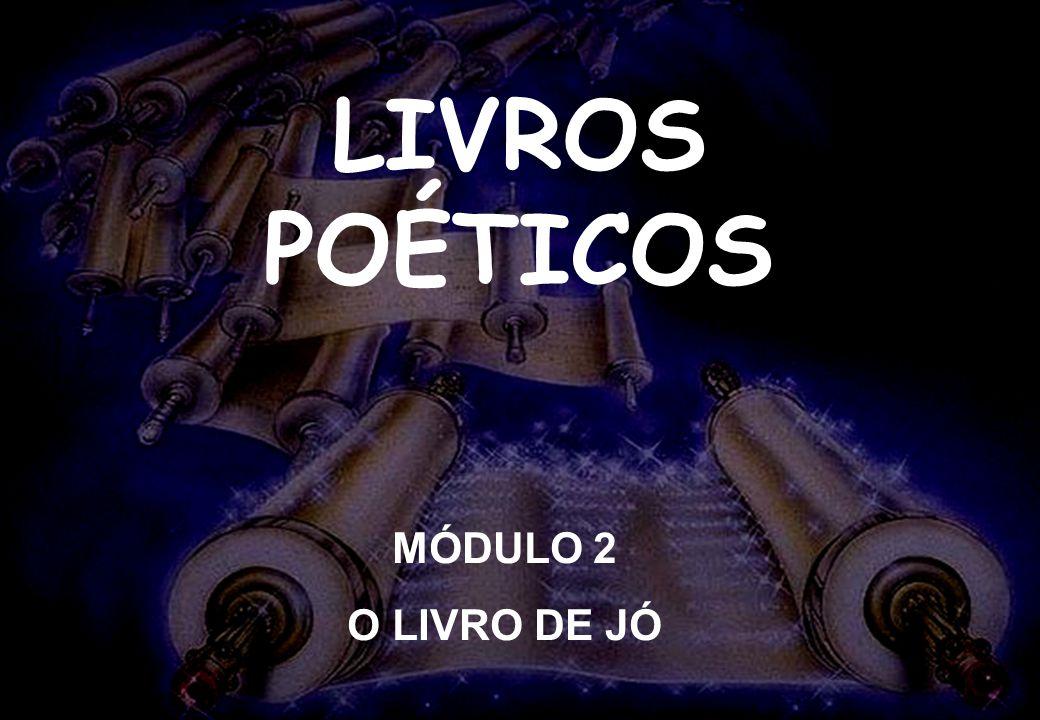 LIVROS POÉTICOS MÓDULO 2 O LIVRO DE JÓ