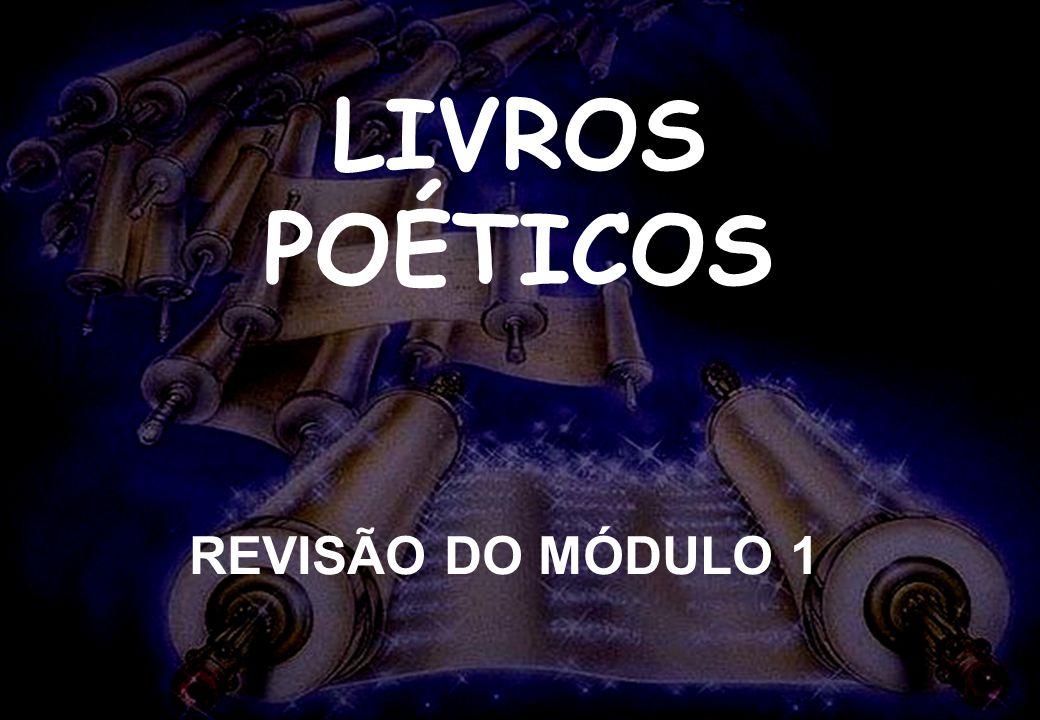LIVROS POÉTICOS SEMINÁRIO NOVA IGREJA BATISTA DA CHAPADA VELHO TESTAMENTO 5 LIVROS DA LEI 12 LIVROS HISTÓRICOS 5 LIVROS POÉTICOS 5 PROFETAS MAIORES 12 PROFETAS MENORES NOVO TESTAMENTO 4 EVANGELHOS 1 LIVRO HISTÓRICO 13 CARTAS DE PAULO 8 CARTAS GERAIS 1 PROFÉTICO