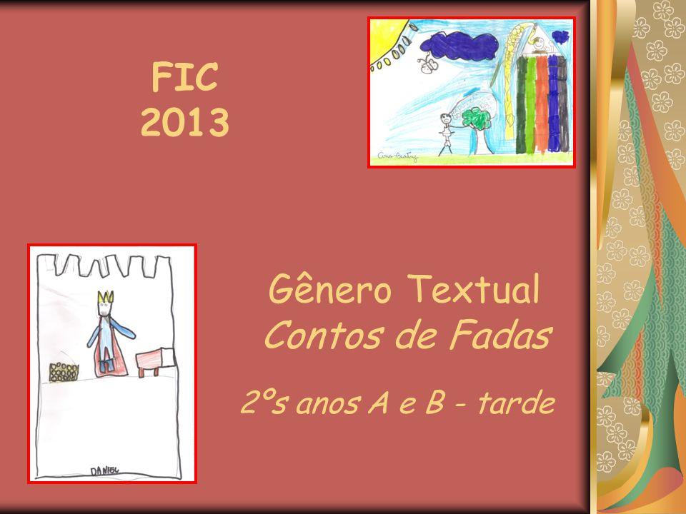FIC 2013 2ºs anos A e B - tarde Gênero Textual Contos de Fadas