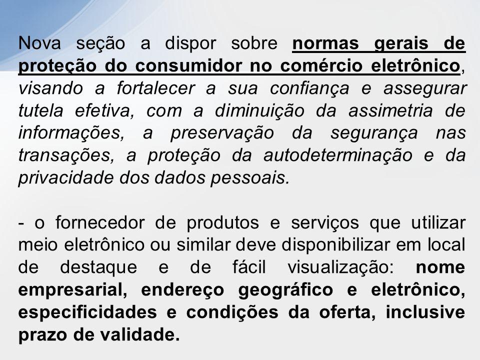 Nova seção a dispor sobre normas gerais de proteção do consumidor no comércio eletrônico, visando a fortalecer a sua confiança e assegurar tutela efet
