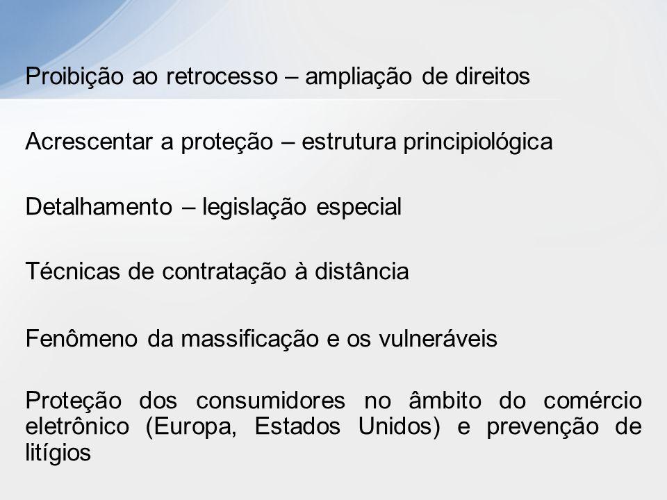 Proibição ao retrocesso – ampliação de direitos Acrescentar a proteção – estrutura principiológica Detalhamento – legislação especial Técnicas de cont