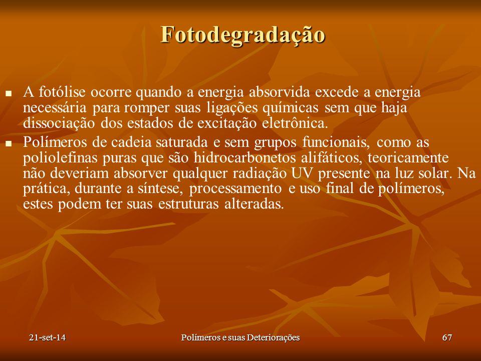 Fotodegradação A fotólise ocorre quando a energia absorvida excede a energia necessária para romper suas ligações químicas sem que haja dissociação do