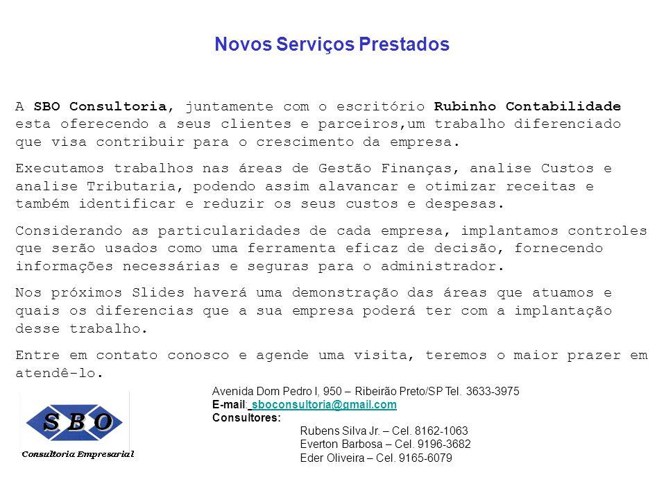 Novos Serviços Prestados A SBO Consultoria, juntamente com o escritório Rubinho Contabilidade esta oferecendo a seus clientes e parceiros,um trabalho