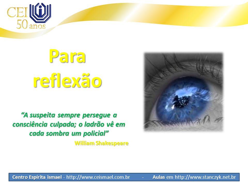 """Centro Espírita ismael Aulas Centro Espírita ismael - http://www.ceismael.com.br - Aulas em http://www.stanczyk.net.br Parareflexão """"A suspeita sempre"""