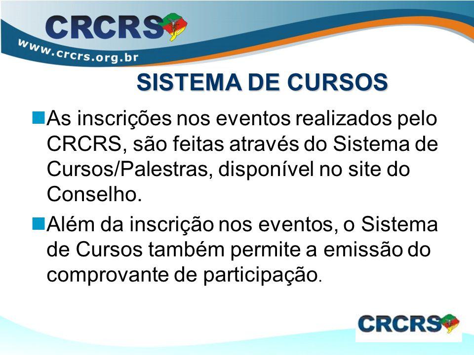SISTEMA DE CURSOS As inscrições nos eventos realizados pelo CRCRS, são feitas através do Sistema de Cursos/Palestras, disponível no site do Conselho.