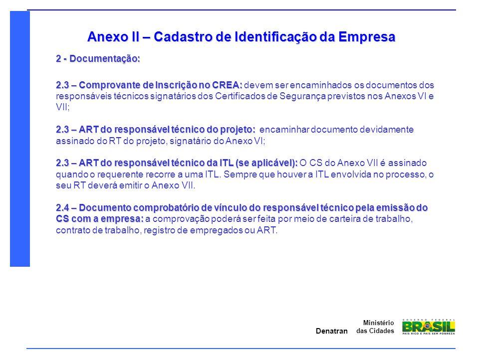 Denatran Ministério das Cidades Anexo II – Cadastro de Identificação da Empresa 2 - Documentação: 2.3 – Comprovante de Inscrição no CREA: 2.3 – Compro