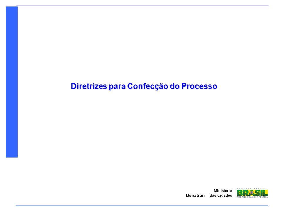 Denatran Ministério das Cidades Diretrizes para Confecção do Processo