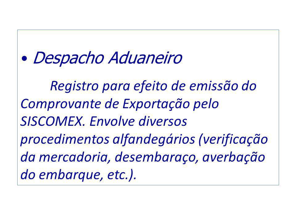 Despacho Aduaneiro Registro para efeito de emissão do Comprovante de Exportação pelo SISCOMEX.