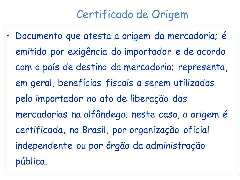 Documento que atesta a origem da mercadoria; é emitido por exigência do importador e de acordo com o país de destino da mercadoria; representa, em ger