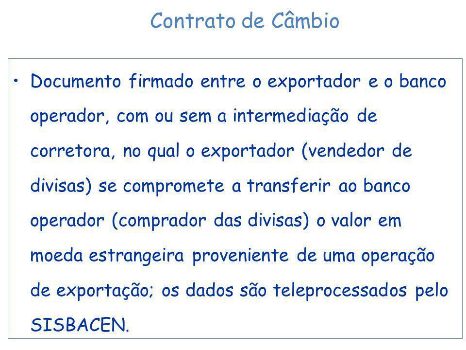 Documento firmado entre o exportador e o banco operador, com ou sem a intermediação de corretora, no qual o exportador (vendedor de divisas) se compro