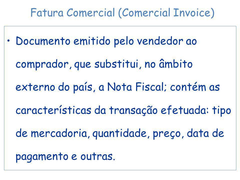 Documento emitido pelo vendedor ao comprador, que substitui, no âmbito externo do país, a Nota Fiscal; contém as características da transação efetuada: tipo de mercadoria, quantidade, preço, data de pagamento e outras.