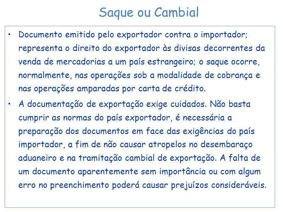 Documento emitido pelo exportador contra o importador; representa o direito do exportador às divisas decorrentes da venda de mercadorias a um país est