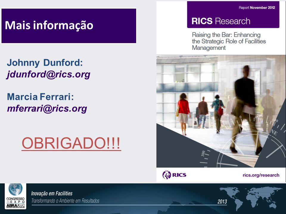 Mais informação Johnny Dunford: jdunford@rics.org Marcia Ferrari: mferrari@rics.org OBRIGADO!!!