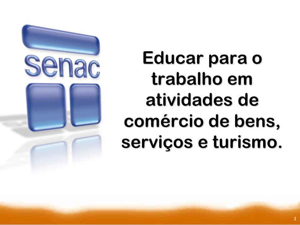 1 Educar para o trabalho em atividades de comércio de bens, serviços e turismo.