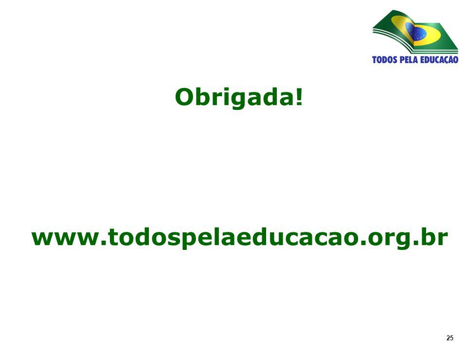 25 Obrigada! www.todospelaeducacao.org.br