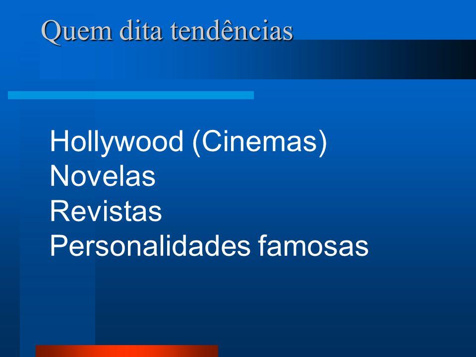 Quem dita tendências Hollywood (Cinemas) Novelas Revistas Personalidades famosas