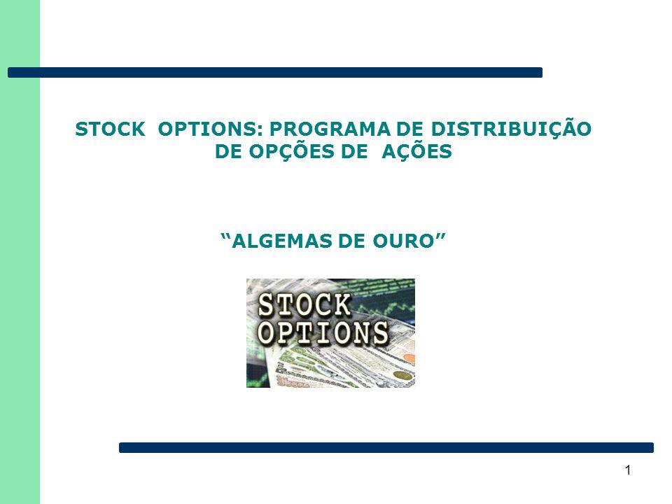 """1 STOCK OPTIONS: PROGRAMA DE DISTRIBUIÇÃO DE OPÇÕES DE AÇÕES """"ALGEMAS DE OURO"""""""