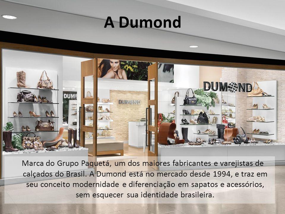 A Dumond Marca do Grupo Paquetá, um dos maiores fabricantes e varejistas de calçados do Brasil.