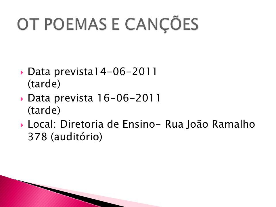  Data prevista14-06-2011 (tarde)  Data prevista 16-06-2011 (tarde)  Local: Diretoria de Ensino- Rua João Ramalho 378 (auditório)