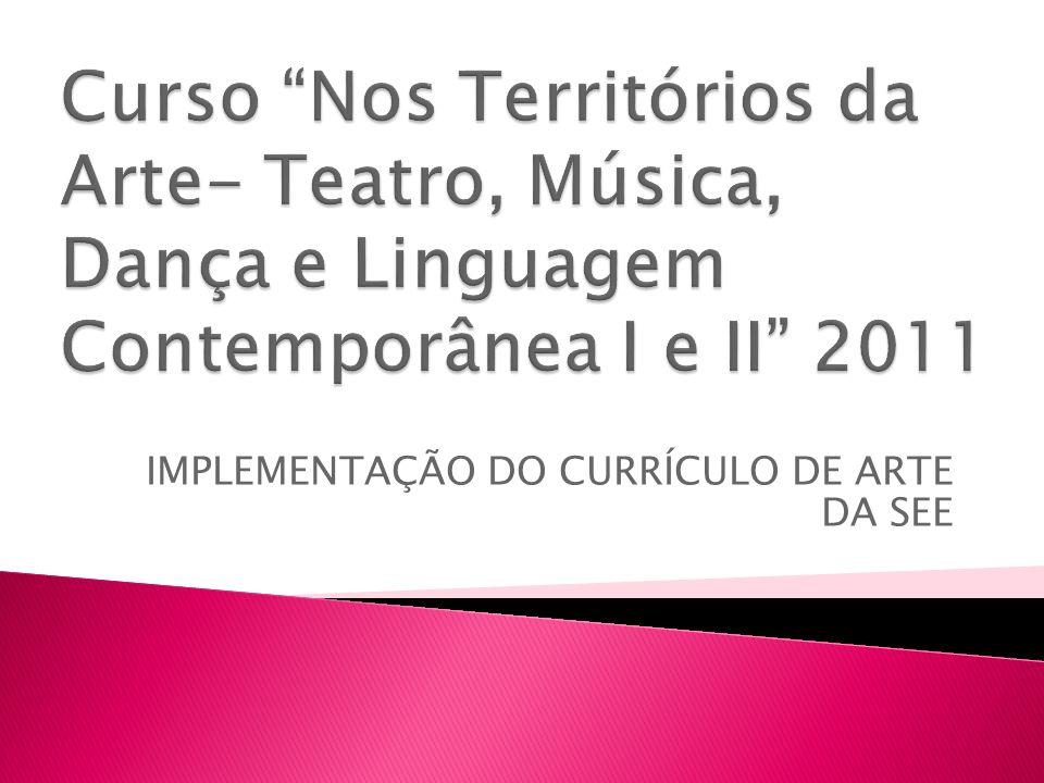 IMPLEMENTAÇÃO DO CURRÍCULO DE ARTE DA SEE
