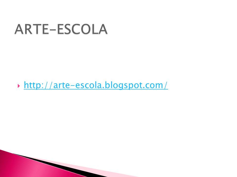  http://arte-escola.blogspot.com/ http://arte-escola.blogspot.com/