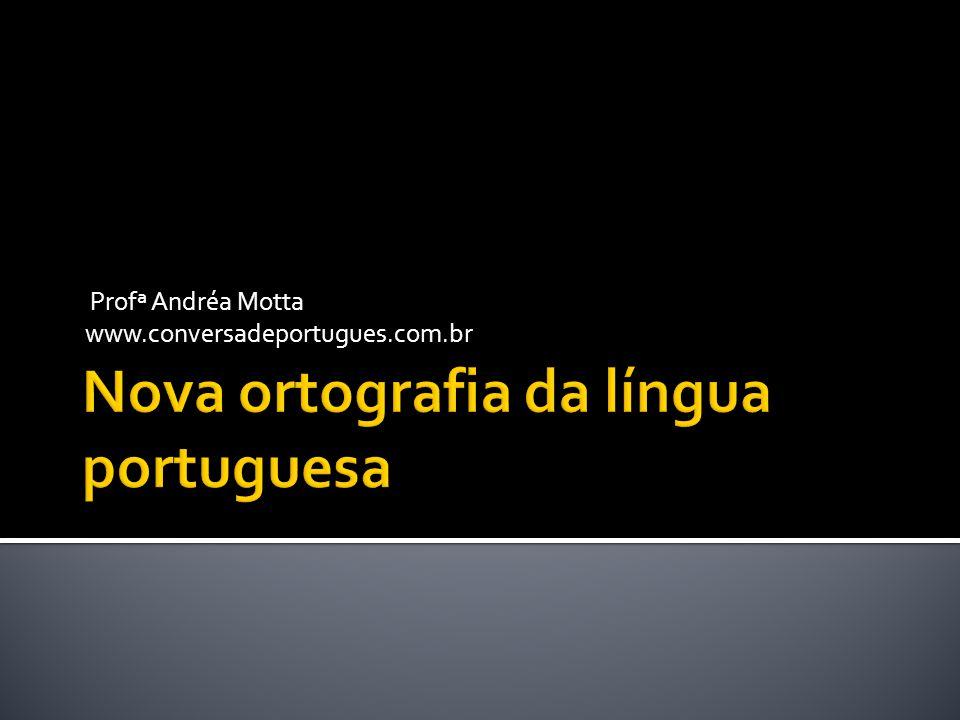 Profª Andréa Motta www.conversadeportugues.com.br