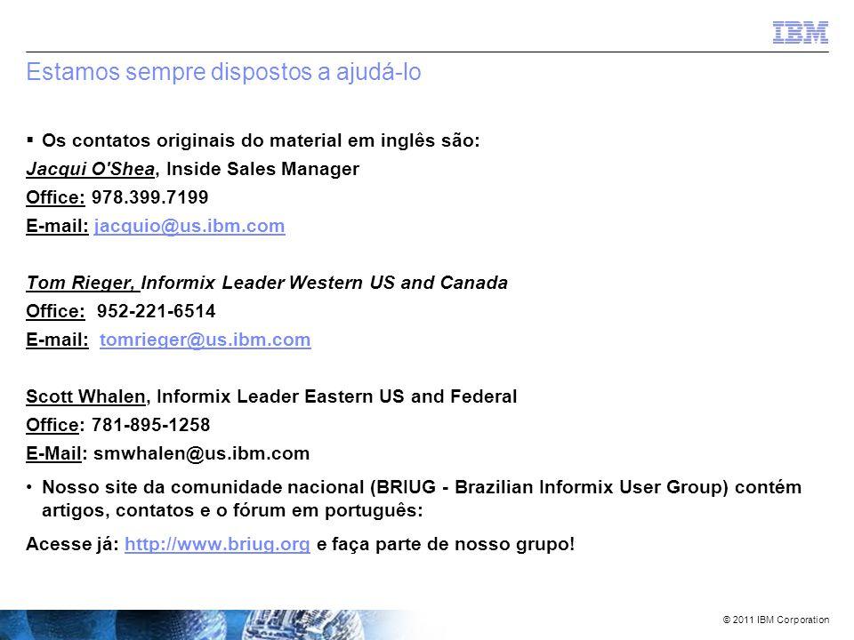 © 2011 IBM Corporation Agenda  Alguns preparativos e introduções  Uma pequena história  'Sempre Online'  'Sempre Inteligente'  'Sempre Flexível'  'Sempre Veloz'  'Sempre Seguro'  Sumário  ÚLTIMO MAS NÃO MENOS IMPORTANTE - Questões/Respostas
