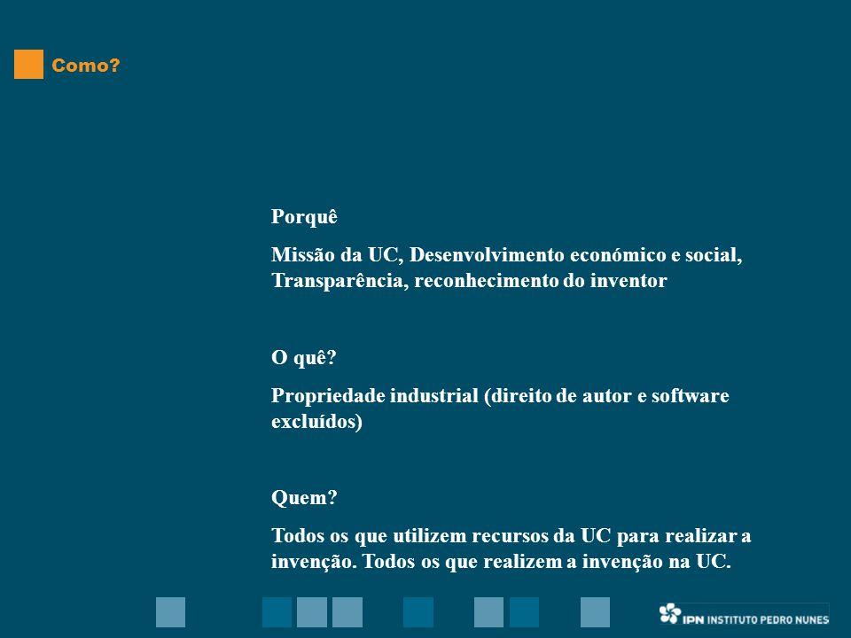 Porquê Missão da UC, Desenvolvimento económico e social, Transparência, reconhecimento do inventor O quê.
