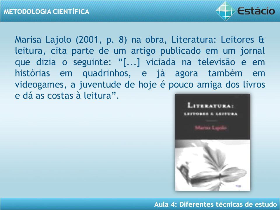 Aula 4: Diferentes técnicas de estudo METODOLOGIA CIENTÍFICA Segundo LAKATOS&MARCONI, (1992, p.