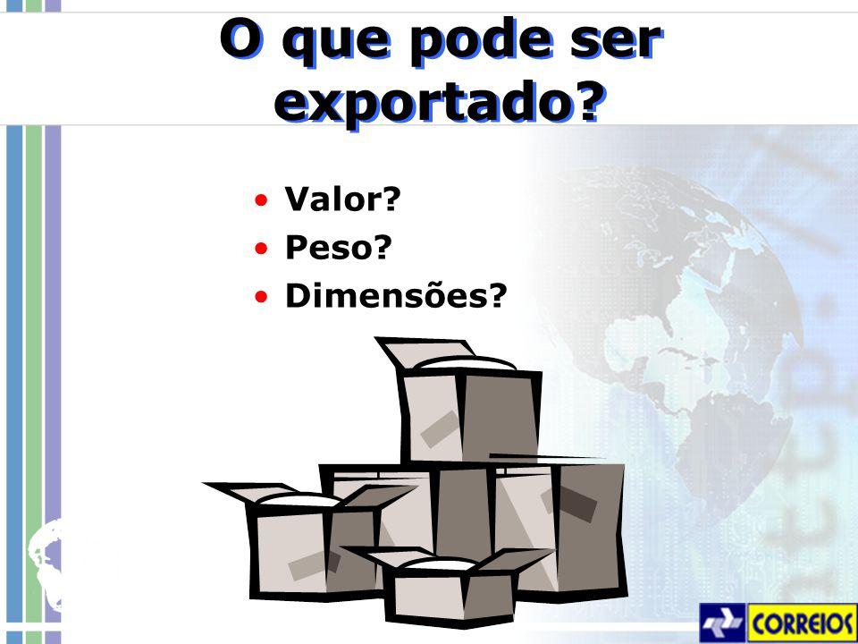 O que pode ser exportado? Valor? Peso? Dimensões?