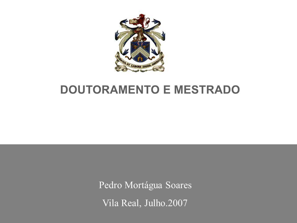 DOUTORAMENTO E MESTRADO Pedro Mortágua Soares Vila Real, Julho.2007