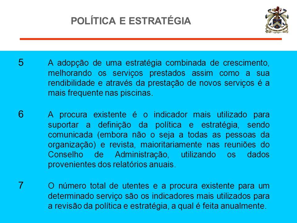 POLÍTICA E ESTRATÉGIA 5 A adopção de uma estratégia combinada de crescimento, melhorando os serviços prestados assim como a sua rendibilidade e atravé